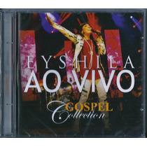 Cd Eyshila Ao Vivo - Gospel Collection [mk Music]