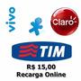 Recarga Celular Crédito Online Tim Claro Vivo R$ 15,00 24hrs