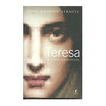 Teresa A Santa Apaixonada - Rosa Amanda Strausz