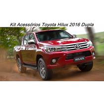 Kit Acessórios Toyota Hilux 2016 Dupla Veja Descrição