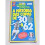 Vhs- História Das Copas De 30 A 62