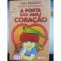 Livro- A Porta Do Meu Coração- Telma Guimarães- +brinde