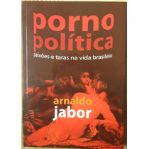 Livro - Porno Politica - Arnaldo Jabor.