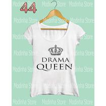Tshirt Blusa Feminina Moda Coroa Look Rainha Drama Queen
