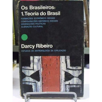 Livro - Os Brasileiros: 1 Teoria Do Brasil - Darcy Ribeiro