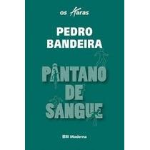 Livro Pântano De Sague Pedro Bandeira Editora Moderna Livro