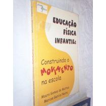 Livro - Educação Fisica Infantil - Pedagogia