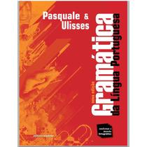 Pasquale & Ulisses Gramática Língua Port Mais Atual ( Leve)