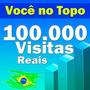 100.000 Visitas Para Sites, Blog, Loja Virtuais, E Tudo Mais