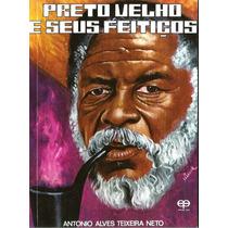 Livro Preto Velho E Seus Feitiços / E-book (livro Digital)