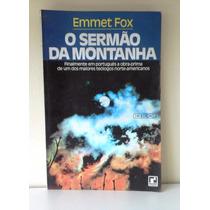 Livro O Sermão Da Montanha - Emmet Fox - Editora Record