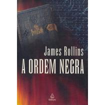 A Ordem Negra Autor: Rollins, James