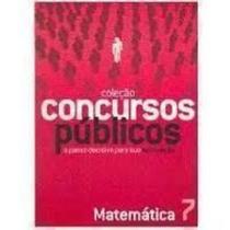 Coleção Concursos Públicos 7 Matemática