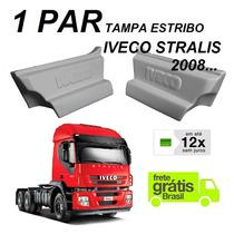 Par Tampa Estribo Caminhão Iveco Stralis 2008... Acima