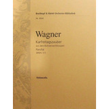 Partitura Wagner Parsifal Wwv 111 - Violoncelo Nr. 4944