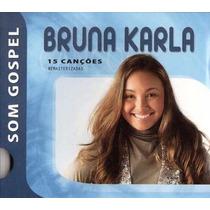 Cd Bruna Karla - Som Gospel (original E Lacrado)