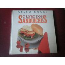 O Livro De Receitas Dos Sanduíches Celso Nucci