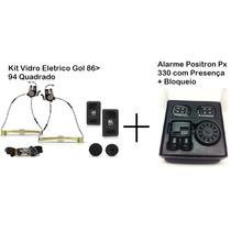 Kit Vidro Eletrico Gol Quadrado 86>95 + Alarme Positron Px