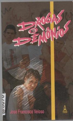 @8070 Drogas E Demônios José Francisco Veloso