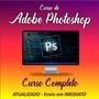 Curso Online Adobe Photoshop Cs6 - Aprenda Edição De Imagens