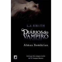 Livro Almas Sombrias - Diários Do Vampiro Retorno (vol. 2)