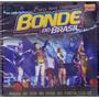 Cd Bonde Do Brasil - Ao Vivo Em Fortaleza Ce - Forró Orig