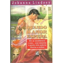 Quando O Amor Espera / Johanna Lindsey