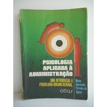 Livro Psicologia Aplicada Á Administração Maria Aparecida F.