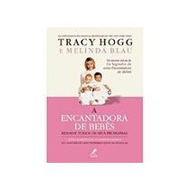 Livro A Encantadora De Bebês=resolve Todos Os Seus Problemas