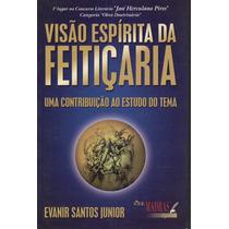 Livro: Visao Espirita Da Feiticaria - Evanir Santos Junior