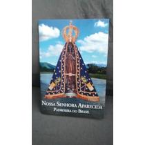 Livreto Nossa Senhora Aparecida, Padroeira Do Brasil