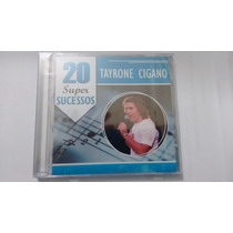 Tayrone Cigano- 20 Super Sucessos - Cd Original