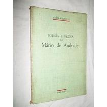 * Livro - Mário De Andrade - Poesia E Prosa - Literatura