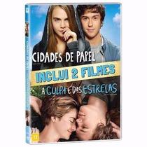 Dvd Original: Cidades De Papel + Culpa É Das Estrelas - Novo