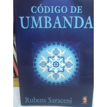Codigo De Umbanda - Rubens Saraceni - Livro