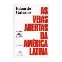As Veias Abertas Da América Latina, Eduardo Galeano