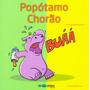 Livro: Popótamo Chorão Autor : Frederico Manica