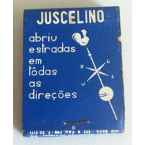 Caixa De Fósforos - Campanha Para Presidente De Jk - 1954