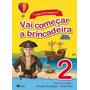 Vai Começar A Brincadeira - Língua Portuguesa 2 - Ed. Renova
