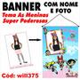 As Meninas Super Poderosas Banner Aniversário Will375