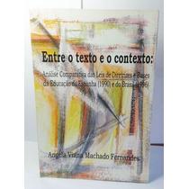 Livro Entre O Texto E O Contexto - Angela Fernandes