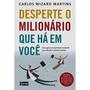 Livro - Desperte O Milionário Que Há Em Você - Carlos Wizard