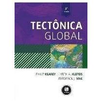 Ebook Tectônica Global - Kearey, Philip; Klepeis, Keith A