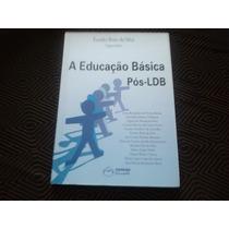 Livro A Educação Básica Pós-ldb -eurides Brito Da Silva.
