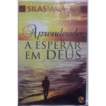 Livro Aprendendo A Esperar Em Deus Silas Malafaia 20 X 13cm