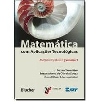 Livro- Matemática Com Aplicações Tecnológicas - Vol.1 - Novo