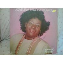 Lp - Jovelina Perola Negra Sorriso Aberto Com Encarte 1988