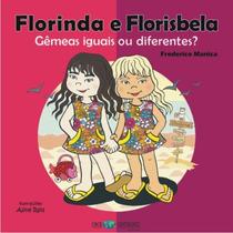 Livro: Florinda E Florisbela - Gêmeas Iguais Ou Diferentes?