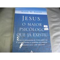 Livro = Jesus O Maior Psicõlogo Que Já Existiu