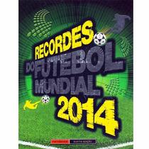 Livro - Recordes Do Futebol Mundial 2014